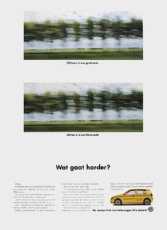 Read more: https://www.luerzersarchive.com/en/magazine/print-detail/vw-volkswagen-6323.html VW Volkswagen Which is faster? (60 mph in a big car or 60 mph in a small car?) Copy excerpt: Exactly! That´s why we pay the same attention to safety in our smallest Volkswagen as we do in our bigger ones. The new Polo is of the same reliable construction. And has the same extra features...) Pay-off: The new Polo from Volkswagen. Who else? Tags: VW Volkswagen,Erik Wünsch,Reinoud Klazes,DDB…