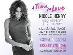 NICOLE HENRY returns to Dizzys Club Coca-Cola Jazz at Lincoln Center NYC A Time for Love Wednesday & Thursday March 1  2 Showtimes: 7:30pm & 9:30pm  David Cook (Piano); Ben Williams (Bass); Jonathan Barber (Drums); Avi Rothbard (Guitar)  For tickets: Click HERE  Since her debut in 2004 Nicole Henry has established herself as one of the jazz world's most acclaimed vocalists possessing a potent combination of dynamic vocal abilities impeccable phrasing and powerful emotional resonance. Ms…