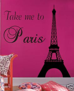 Take me to Paris Eiffel TOWER vinyl wall decal decor