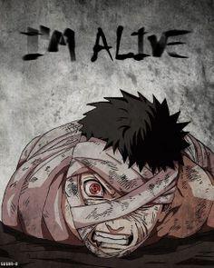 Wait for me...Kakashi, Rin! I'm alive! -- Obito Uchiha, Naruto.