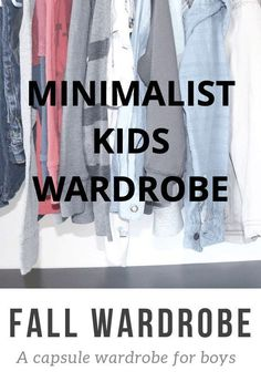 Minimalist kids! Fall Capsule Wardrobe For Boys | Minimalist Kids, Minimalist Living, Fall Capsule Wardrobe, Kids Wardrobe, Minimalist Wardrobe, Go Shopping, Declutter, Clothing Items, Cool Kids