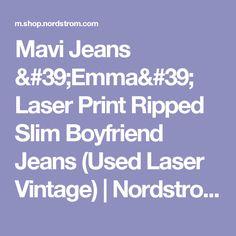 Mavi Jeans 'Emma' Laser Print Ripped Slim Boyfriend Jeans (Used Laser Vintage) | Nordstrom