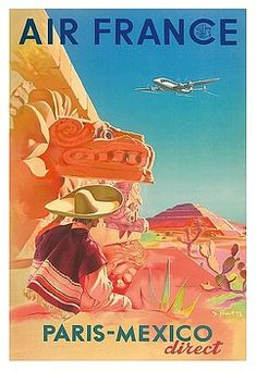 paris,mexico,direct,air france,mayan ruins,vintage airline travel poster,s. prout,teotihuacan,chichen itza,maya,pyramid,charro,mexico travel,vintage travel poster,retro,poster art,vintage advertising,vintage travel,