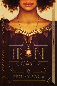 "100 Must-Read YA Historical Fantasy Novels, including Iron Cast: ""It's Boston, 1919, and the Cast Iron club is packed. On stage, hemopaths—whose ""afflicted"" blood gives them the ability to create illusions through art—Corinne and Ada have been best friends ever since infamous gangster Johnny Dervish recruited them into his circle. By night they perform for Johnny's crowds, and by day they con Boston's elite."" 