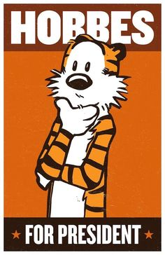 Calvin and Hobbes - Hobbes for President Poster by My Modern Metropolis Calvin And Hobbes Comics, Calvin And Hobbes Wallpaper, Caricatures, Hobbes And Bacon, Beste Comics, Rock Poster, Art Populaire, Serge Gainsbourg, Cosplay Anime