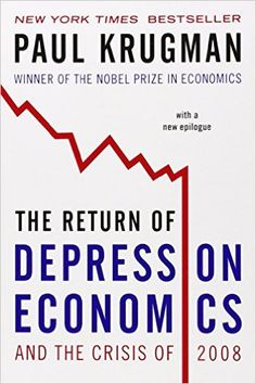 The Return of Depression Economics and the Crisis of 2008: Paul Krugman…