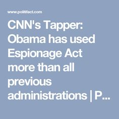 CNN's Tapper: Obama has used Espionage Act more than all previous administrations | PunditFact
