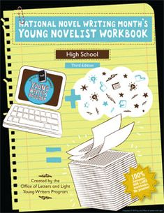 High School Workbook for NaNoWriMo!  Excellent idea to teach the writing process!