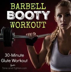 "Roast your glutes in the gym with this 30-minute ""Barbell Booty Workout"" on Tone-and-Tighten.com"