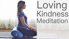 Loving-Kindness Meditation Yoga with Lesley Fightmaster