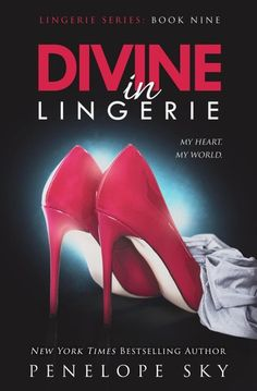 Divine in Lingerie by Penelope Sky - New York Times Bestselling Author. Designed by: Predrag/BrossPro New York Times, Lingerie Series, Kindle, Ebooks Pdf, Believe, Online Match, Penelope, Journey, Age