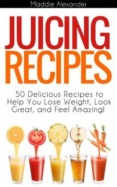 Juicing Recipes: 50 Juicing Recipes to Help You Lose Weight, Look Great, and Feel Amazing from Juicing! by Maddie Alexander, http://www.amazon.com/dp/B00ELTL2YO/ref=cm_sw_r_pi_dp_zK1gsb167M0GP