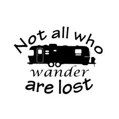 Vinyl Decal RV Not All Who Wander Are Lost With Airstream Teardrop Tear Drop 5th Wheel Popup Pop Up Rv Travel Trailer