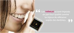 Les bijoux dentaires en Or Twinkles se sont imposés de part leur qualité comme les bijoux de référence auprès des dentistes.