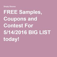 FREE Samples, Coupons and Contest For 5/14/2016 BIG LIST today!