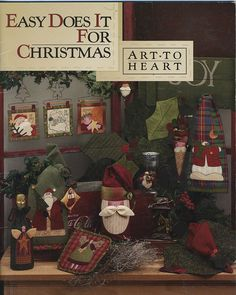 Easy Does It For Christmas sewing pattern book by Nancy Halvorsen Art to Heart Christmas Books, Christmas Crafts, Handmade Christmas, Christmas Sewing Patterns, Fabric Postcards, Pintura Country, Heart Crafts, Painted Books, Book Quilt
