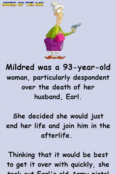 Humor: The old lady decided to join her husband in the afterlife Funny Long Jokes, Clean Funny Jokes, Latest Funny Jokes, Funny Jokes For Adults, Corny Jokes, Funny Quotes, Funny Marriage Jokes, Relationship Jokes, Really Funny Joke