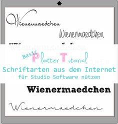 Wiener Mädchen: Basic-Tutorial: Wie ihr Schriftarten aus dem Internet für die Studio Software nützen könnt