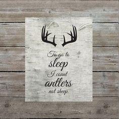 To Go to Sleep I Count Antlers Not Sheep Print, Rustic Nursery Art, Wall Art, Giclee Art Print