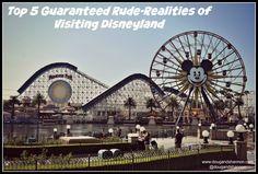 Top Five Guaranteed Rude-Realities of Visiting Disneyland