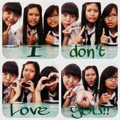 I don't love you =D