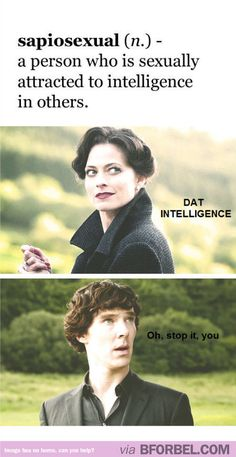 Being sexually attracted to intelligence is a THING? #sherlock #geek