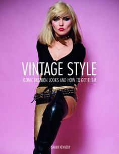 Vintage Style: 25 Iconic Fashion Looks and How to Get Them by Sarah Kennedy