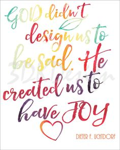 BEAUTIFUL WATERCOLOR INSPIRED LDS GENERAL CONFERENCE QUOTE! by 3dkdesign on Etsy #DIETERFUCHTDORF #LDSPRINTABLES #GENERALCONFERNCE #QUOTES