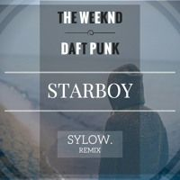The Weeknd Feat. Daft Punk - Starboy (Sylow Remix feat. Alice Olivia) [FREE DOWNLOAD] by SYLOW MUSIC on SoundCloud