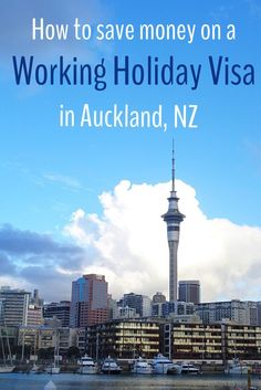 How to save money on a Working Holiday Visa in Auckland, New Zealand | Spin the Windrose  spinthewindrose.com