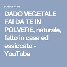 DADO VEGETALE FAI DA TE IN POLVERE, naturale, fatto in casa ed essiccato - YouTube