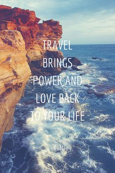 Travel Quote - travel brings power and love back to your life