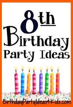 8th Birthday Party Ideas Fun Planning Help Games Activities