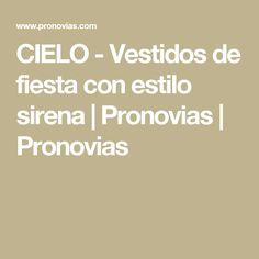 CIELO - Vestidos de fiesta con estilo sirena | Pronovias | Pronovias