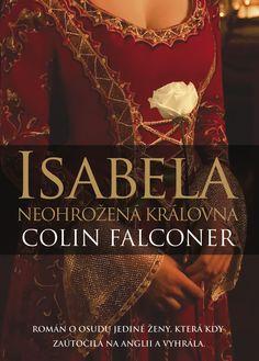 Colin Falconer: ISABEL - NEOHROŽENÁ KRÁLOVNA - vázaná