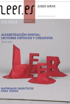 """Monográfico """"Leer es… Saber mirar. Nuevas alfabetizaciones.""""  Contiene el artículo de Tíscar Lara """"Alfabetización digital: Lectores críticos y creativos"""" y materiales didácticos para todas las etapas educativas."""