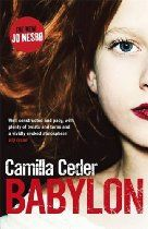 Babylon By Camilla Ceder - Inspector Christian Tell and his team are called to the scene of a double murder. University lecturer Anne-Marie Karpov lies dead in her home, alongside her student and lover, Henrik. The crime appears straightforward: Henrik's girlfriend Rebecca, a woman in therapy for her violent jealousy, had been spotted outside Karpov's flat, and her fingerprints are found on the door.