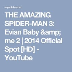 THE AMAZING SPIDER-MAN 3: Evian Baby & me 2   2014 Official Spot [HD] - YouTube