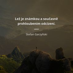Lež je známkou a současně prohloubením odcizení. - Stefan Garzyňski #lež Pictures