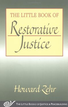 The Little Book of Restorative Justice (The Little Books of Justice & Peacebuilding): Howard Zehr