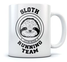 Sloth Running Team - Let's Nap Instead - Funny Coffee Mug - Cool Birthday Gift For Lazy Freinds Who Like Naps and  Pillows - Great Office Tea Cup For Him and  Her Sturdy Ceramic Coffee Mug 15 Oz. White -- Stop everything and read more details here! : Coffee Mugs