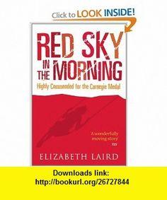 Red Sky in the Morning (9781608461530) Elizabeth Laird , ISBN-10: 160846153X  , ISBN-13: 978-1608461530 ,  , tutorials , pdf , ebook , torrent , downloads , rapidshare , filesonic , hotfile , megaupload , fileserve