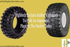 Hightech Reclaim Rubber Continues To Hold An Important Place In The Market Today.