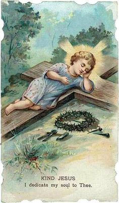 Make me to love the Cross, o sweet Child Jesus! Catholic Prayers, Catholic Art, Religious Art, Jesus Our Savior, Jesus Is Lord, Religious Pictures, Jesus Pictures, Vintage Holy Cards, Jesus Christ Images