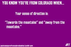 Oh my gosh YES! Then i moved to Utah and was like....uhhhhh there are mountains on all sides! what do I do?!