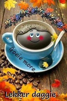 Good Morning Gif, Good Morning Wishes, Good Morning Quotes, Lekker Dag, Goeie More, Afrikaans Quotes, Morning Pictures, Morning Pics, Prayer Quotes