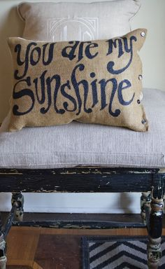 You Are My Sunshine Burlap Pillow  down fill  You Are My by kijsa