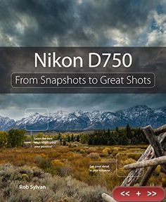 Nikon D750: From Snapshots to Great Shots. The perfect blend of photography instruction and camera reference. #NikonD750