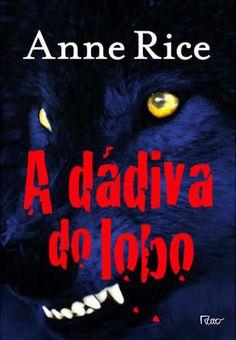 Olá! A resenha de hoje é de A dádiva do lobo, de Anne Rice. Esse livro é fantástico,mas antes de falar do livro, gostaria de dizer que Anne Rice é uma de minhas autoras favoritas, só não gostei da …