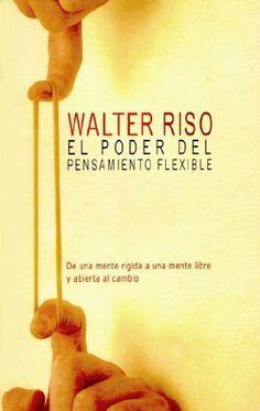 El poder del pensamiento flexible: De una mente rigida a una mente libre y abierta al cambio by Walter Riso, http://www.amazon.com/dp/9584505831/ref=cm_sw_r_pi_dp_VWBDpb1PJGQ7H